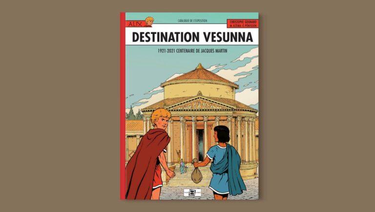 Alix, Destination Vesunna – 1921-2021 Centenaire de Jacques Martin – Catalogue de l'exposition