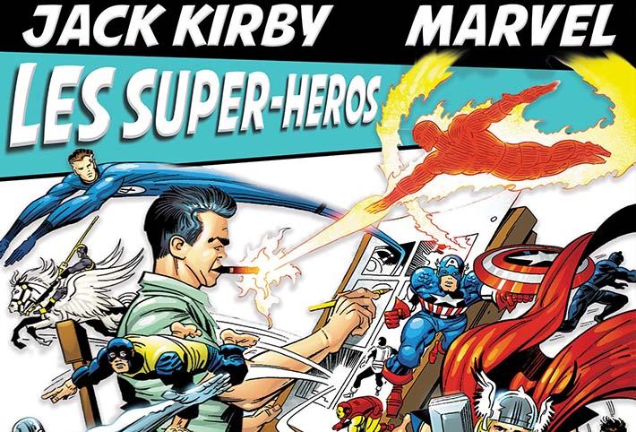 Jack Kirby et les Super-Héros Marvel